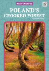 Poland's Crooked Forest (Nature's Mysteries) Cover Image