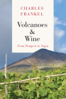 Volcanoes and Wine: From Pompeii to Napa Cover Image