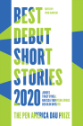Best Debut Short Stories 2020: The Pen America Dau Prize Cover Image