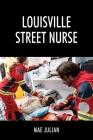 Louisville Street Nurse Cover Image