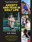 Anxiety and Fear in Daily Life (Childhood Fears and Anxieties #11) Cover Image