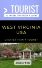Greater Than a Tourist- West Virginia USA: 50 Travel Tips from a Local Cover Image