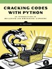 Cracking Codes with Python: An Introduction to Building and Breaking Ciphers Cover Image