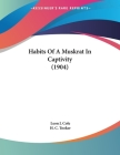 Habits Of A Muskrat In Captivity (1904) Cover Image