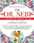 The Dr. Sebi Compendium - A Healing Journey: The 3 in 1 Book with Herbs, Cures, Treatments, Diet, Recipes, Detox Plan, and Everything Else you Need to Cover Image