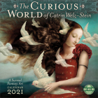 Curious World of Catrin Welz-Stein 2021 Wall Calendar: A Surreal Fantasy Art Calendar Cover Image