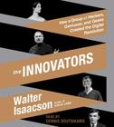 The Innovators: How a Group of Hackers, Geniuses, and Geeks Created the Digital Revolution Cover Image