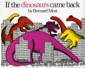 If the Dinosaurs Came Back (Harcourt Brace Big Books) Cover Image