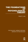 The Foundations of Psychological Theory Cover Image