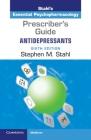 Prescriber's Guide: Antidepressants: Stahl's Essential Psychopharmacology Cover Image
