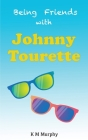 Being Friends With Johnny Tourette Cover Image