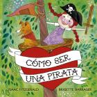 Como Ser Una Pirata Cover Image