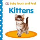 Baby Touch and Feel: Kittens Cover Image