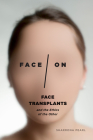 Face/On: Face Transplants and the Ethics of the Other Cover Image