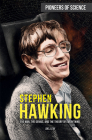 Stephen Hawking: The Man, the Genius, and the Theory of Everything (Pioneers of Science) Cover Image