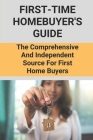 First-Time Homebuyer's Guide: The Comprehensive And Independent Source For First Home Buyers: Home Buying For Dummies Cover Image