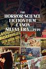 The Horror/Science Fiction Film Canon: Silent Era - 1939 Cover Image