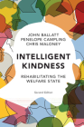 Intelligent Kindness: Rehabilitating the Welfare State Cover Image