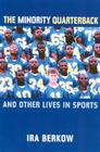 The Minority Quarterback: And Other Lives in Sports Cover Image