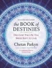 The Book of Destinies: Discover the Life You Were Born to Live Cover Image