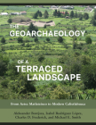 The Geoarchaeology of a Terraced Landscape: From Aztec Matlatzinco to Modern Calixtlahuaca Cover Image