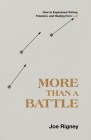 More Than a Battle: How to Experience Victory, Freedom, and Healing from Lust Cover Image