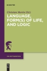 Language, Form(s) of Life, and Logic (On Wittgenstein #4) Cover Image