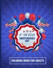 4th of July - Independence Day Coloring Book for Adults: Patriotic Coloring Book for Adults Cover Image