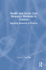 Health and Social Care Research Methods in Context: Applying Research to Practice Cover Image