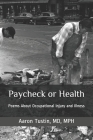 Paycheck or Health: Poems About Occupational Injury and Illness Cover Image