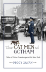 The Cat Men of Gotham: Tales of Feline Friendships in Old New York Cover Image