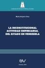La Inconstitucional Actividad Empresarial del Estado En Venezuela Cover Image