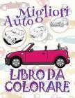 Migliori Auto Libro da Colorare: ✎ Best Cars Girls Coloring Book Coloring Books for Children ✎ (Coloring Book Enfants) Coloring Book Color Cover Image