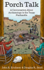 Porch Talk: A Conversation about Archaeology in the Texas Panhandle Cover Image
