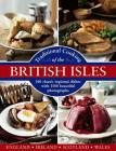 Traditional Cooking of the British Isles: England, Ireland, Scotland and Wales: 360 Classic Regional Dishes with 1500 Beautiful Photographs Cover Image