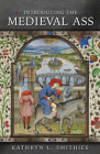 Introducing the Medieval Ass (Medieval Animals) Cover Image