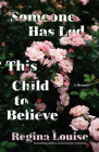 Someone Has Led This Child to Believe: A Memoir Cover Image