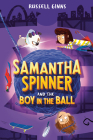Samantha Spinner and the Boy in the Ball Cover Image