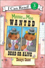 Minnie and Moo Wanted Dead or Alive (I Can Read Books: Level 3) Cover Image