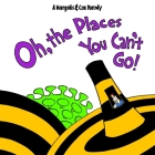 Oh, The Places You Can't Go! Cover Image