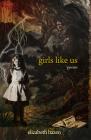 Girls Like Us Cover Image
