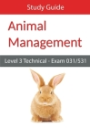 Level 3 Technical in Animal Management Exam 031/531 Study Guide Cover Image