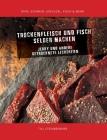 Trockenfleisch und Fisch selber machen: Jerky & andere getrocknete Leckereien Cover Image