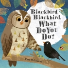 Blackbird, Blackbird, What Do You Do? Cover Image