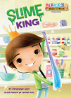 Slime King (Makers Make It Work) Cover Image