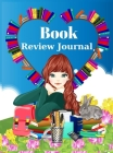 Book Review Journal: Amazing 100 pages of registration for book lovers, Notebook for book reviews, Children's Book Club Diary, For biblioph Cover Image