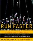 Run Faster from the 5K to the Marathon: How to Be Your Own Best Coach Cover Image