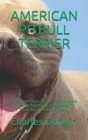 American Pitbull Terrier: American Pitbull Terrier: The Complete Guide On Everything You Needed To Know About American Pitbull Cover Image