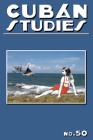 Cuban Studies 50 (Pittsburgh Cuban Studies) Cover Image