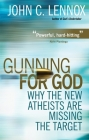 Gunning for God: Why the New Atheists are Missing the Target Cover Image